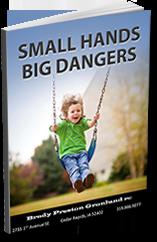 Small Hands Big Dangers